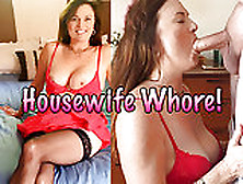 Housewife Whore!