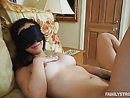 Passionate Girl Got Blindfolded And Fucked The Way She Always Wa