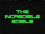 The Incredible Edible