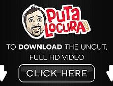 Puta Locura Latina Teen First Time Fucked On Film