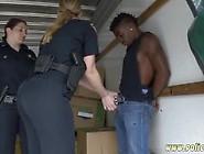 Police Agent Big Boobs And Woman Cop Arrest Black Suspect Taken
