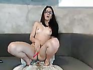 Hot Camgirl With Glasses Knows How To Reach A Powerful Squirting