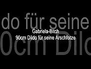 Gabriela-Bitch-90Cm-Dildo-Fur-Seine-Arschfotze