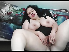 Sexy Latina Bbw Getting Naughty On Cam