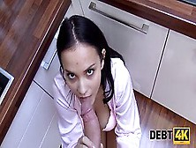Debt4K.  Schoolgirl Lady Cant Pay For Rent But She Has Perfect Curves