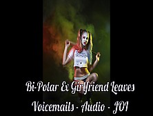 Bi-Polar Ex Gf Calls You & Begs - Audio - Joi